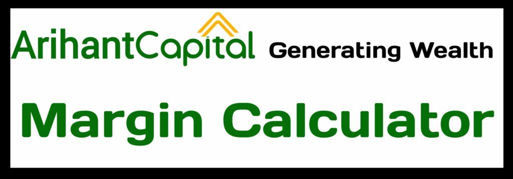 Arihant Capital Margin Calculator Online