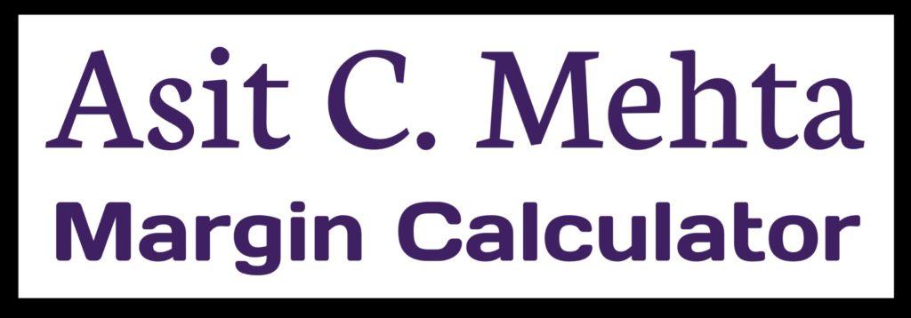 Asit C Mehta Margin Calculator Online