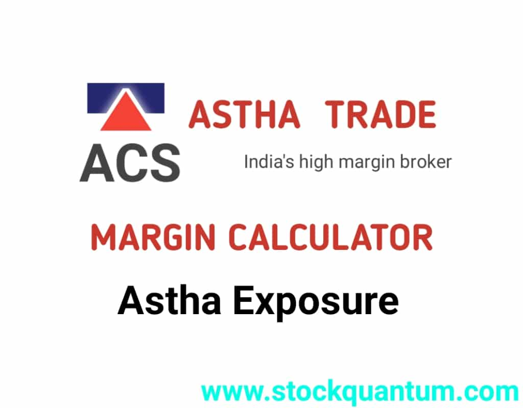 Astha trade margin calculator