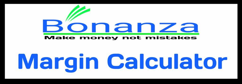 Bonanza Capital Margin Calculator Online