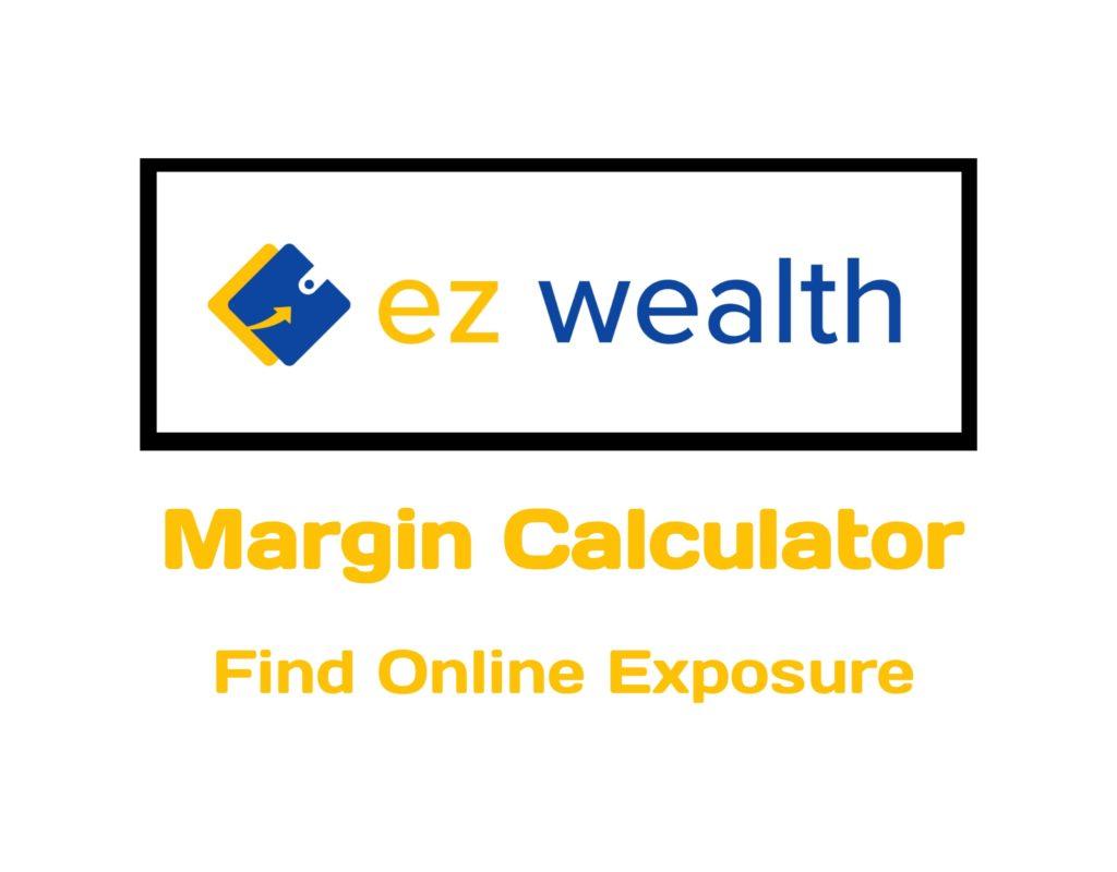 EZ wealth Margin Calculator