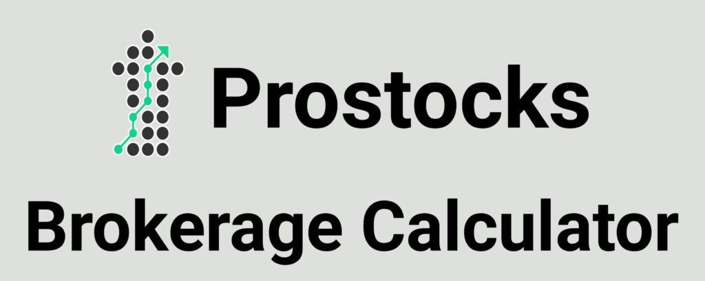 Prostocks Brokerage Calculator Online