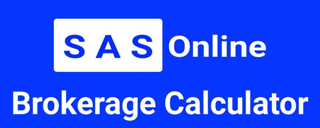 Sas Online Brokerage Calculator Online