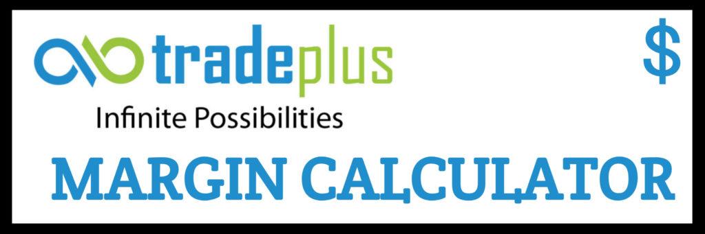 Trade Plus margin calculator tool