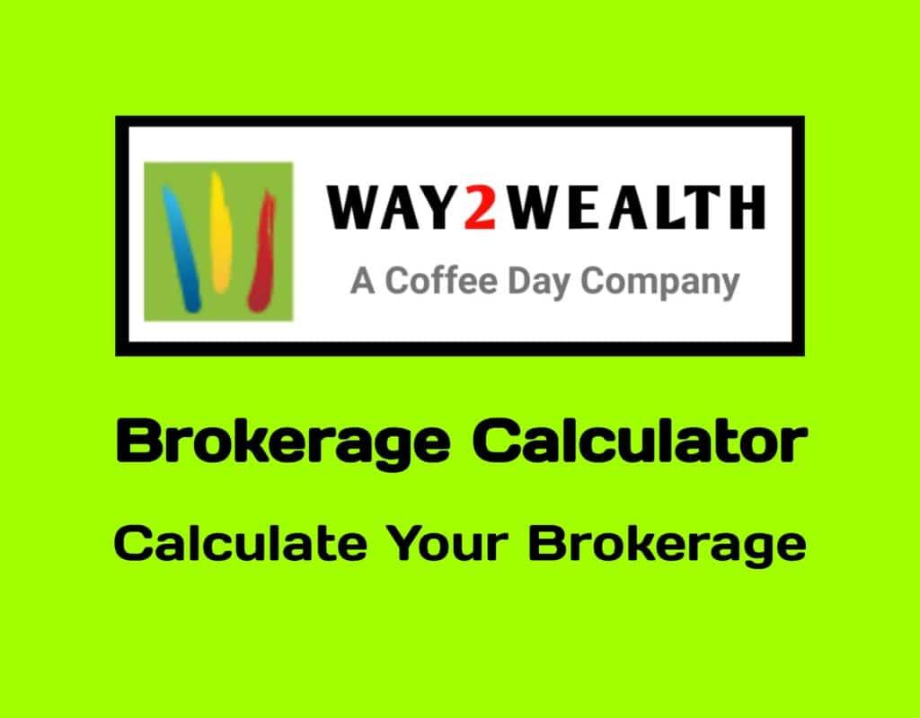 Way2Wealth Brokerage Calculator