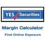 Yes Securities Margin Calculator