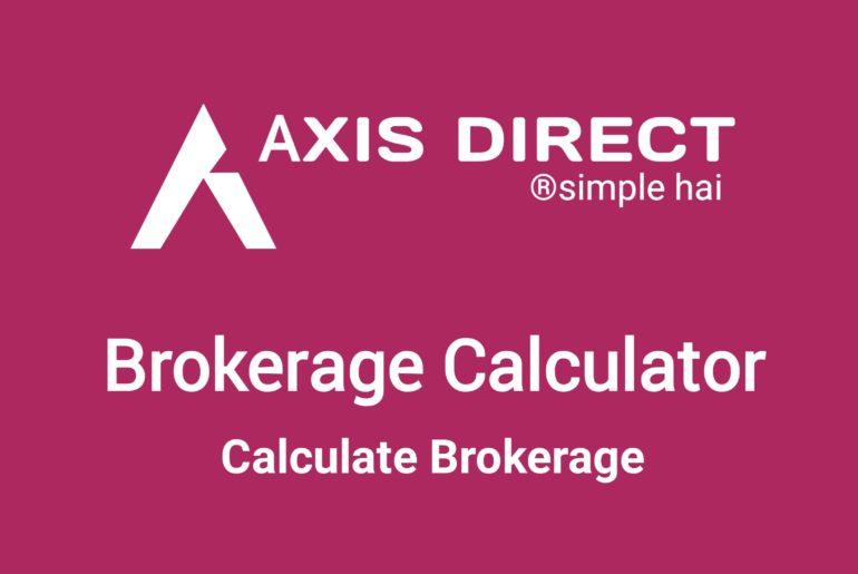 Axis Direct Brokerage Calculator