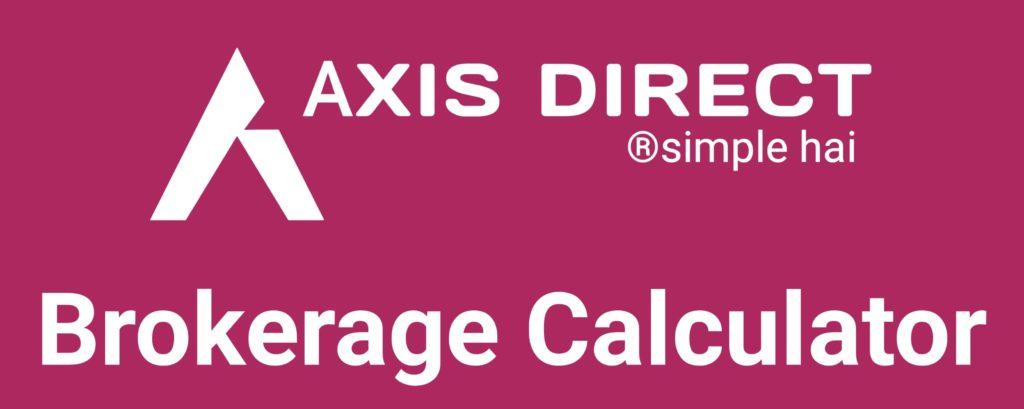 Axis Direct Brokerage Calculator Online