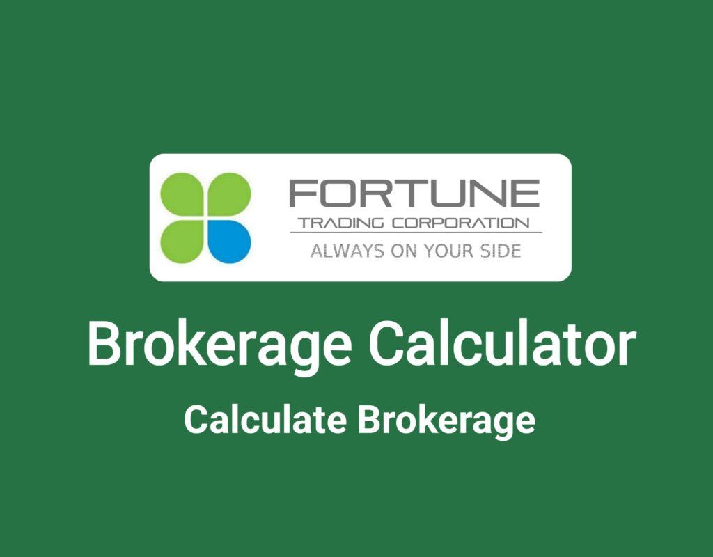Fortune Trading Brokerage Calculator