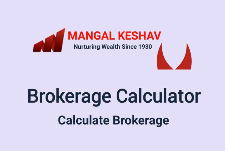 Mangal Keshav Brokerage Calculator