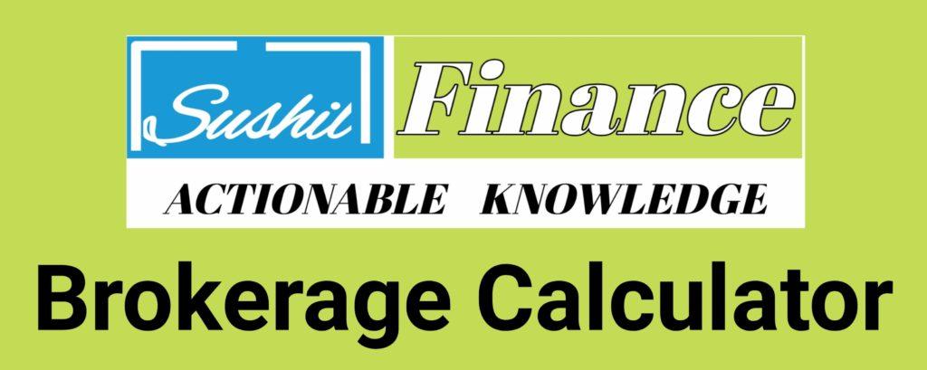 Sushil Finance Brokerage Calculator Online