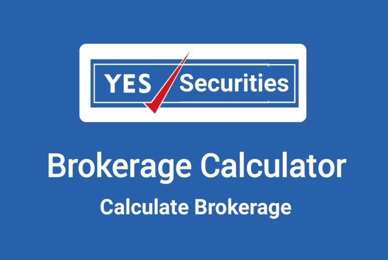 Yes Securities Brokerage Calculator