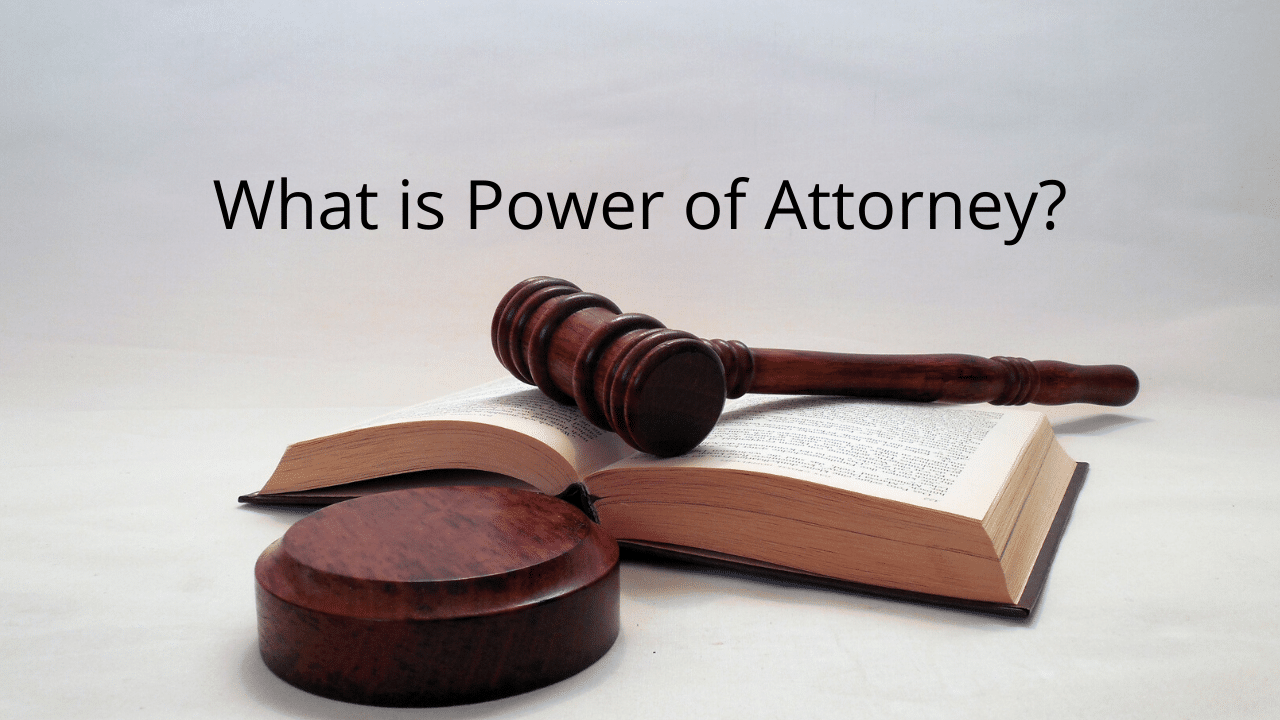 What is Power of Attorney