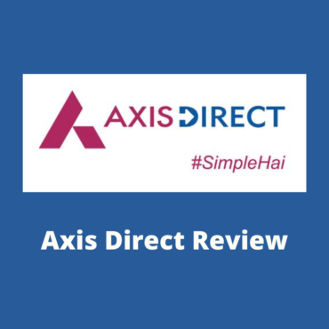 Axis Direct Review - Services, Brokerage Charges, Margin, Demat Account, Platforms, Research Reports & More