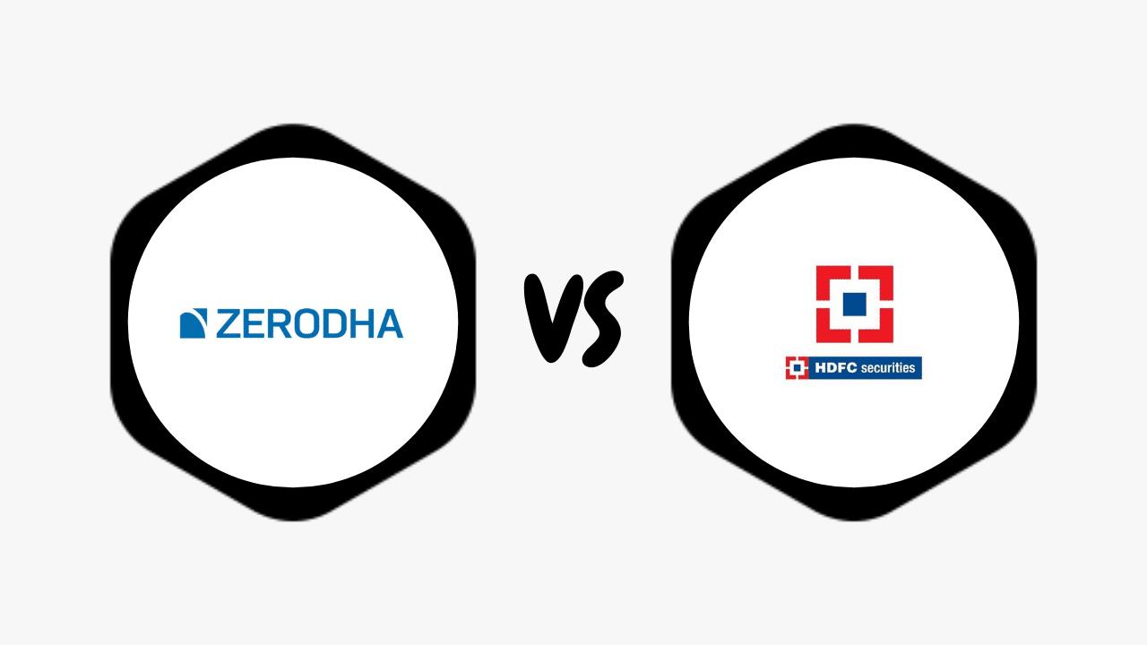 Zerodha Vs HDFC Securities Comparison