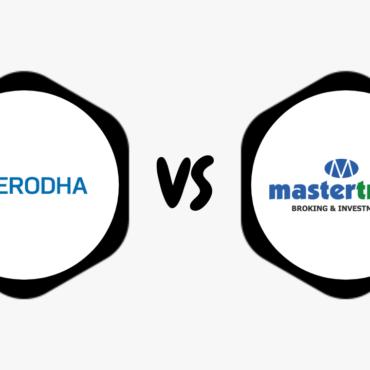 Zerodha Vs Master Trust – Compare Best Discount Broker