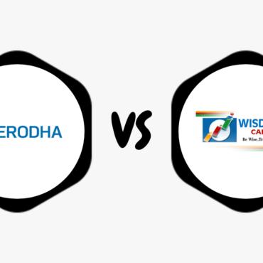 Zerodha Vs Wisdom Capital – Compare Best Discount Broker